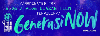 Nominated for Blog/Vlog Ulasan Film Terpilih in Piala Maya 2017